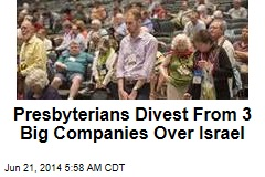 Presbyterians Divest From 3 Big Companies Over Israel