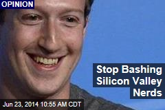 Stop Bashing Silicon Valley Nerds