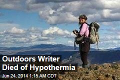 Outdoors Writer Died of Hypothermia