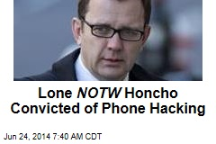 Lone NOTW Honcho Convicted of Phone Hacking