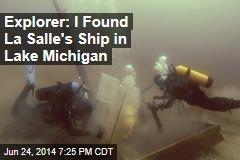 Explorer: I Found La Salle's Ship in Lake Michigan