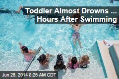 Toddler Almost Drowns ... Hours After Swimming