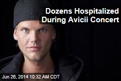 Dozens Hospitalized During Avicii Concert