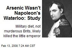 Arsenic Wasn't Napoleon's Waterloo: Study