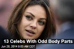13 Celebs With Odd Body Parts