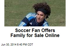 Soccer Fan Puts House, Family Up for Sale
