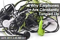 Why Earphones Are Constantly Tangled Up