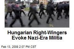 Hungarian Right-Wingers Evoke Nazi-Era Militia