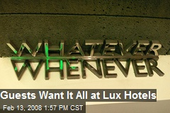 Guests Want It All at Lux Hotels