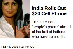 India Rolls Out $20 Cell Phone