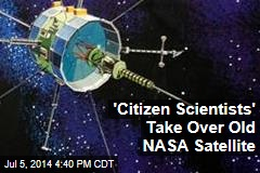 'Citizen Scientists' Take Over Old NASA Satellite
