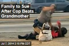 Family to Sue After Cop Beats Grandmother