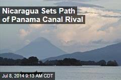 Nicaragua Sets Path of Panama Canal Rival