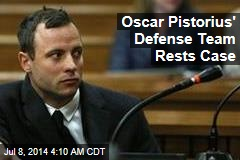 Oscar Pistorius' Defense Team Rests Case