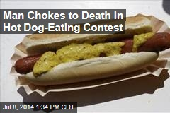 Man Chokes to Death in Hot Dog-Eating Contest