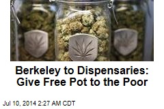 City to Dispensaries: Give Free Pot to the Poor
