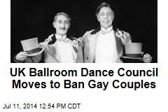 UK Ballroom Dance Council Moves to Ban Gay Couples