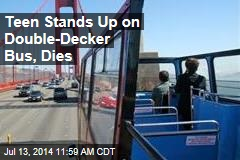 Teen Stands Up on Double-Decker Bus, Dies
