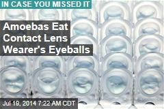 Amoebas Eat Contact Wearer's Eyeballs