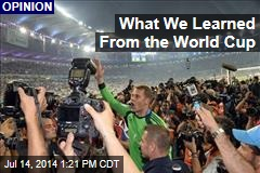 What We Learned From the World Cup