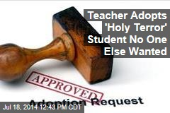 Teacher Adopts 'Holy Terror' Student No One Else Wanted
