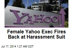 Female Yahoo Exec Fires Back at Harassment Suit