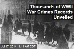 Thousands of WWII War Crimes Records Unveiled