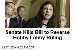 Senate Kills Bill to Reverse Hobby Lobby Ruling