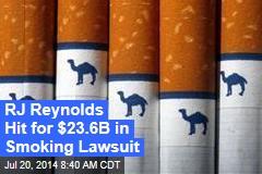 RJ Reynolds Hit for $23.6B in Smoking Lawsuit