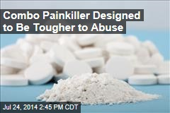Combo Pain-Killer Designed to Be Tougher to Abuse