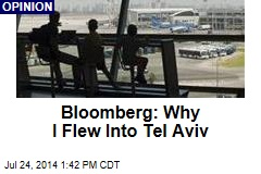 Bloomberg: Why I Flew Into Tel Aviv