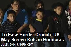 US May Screen Young Refugees in Honduras