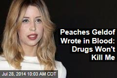 Peaches Geldof Wrote in Blood: Drugs Won't Kill Me
