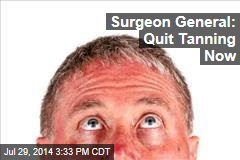 Surgeon General: Quit Tanning Now