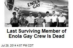 Last Surviving Member of Enola Gay Crew Is Dead