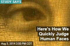 Here's How We Quickly Judge Human Faces