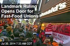 Landmark Ruling Opens Door for Fast Food Unions