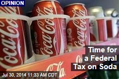 Time for a Federal Tax on Soda