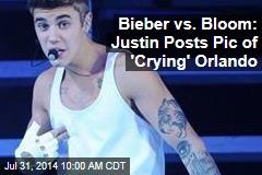 Bieber vs. Bloom: Justin Posts Pic of 'Crying' Orlando