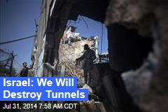 Israel: We Will Destroy Tunnels