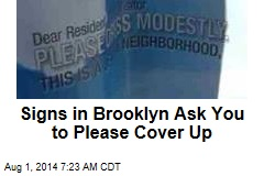 Signs in Brooklyn Ask You to Please Cover Up