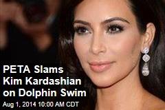 PETA Slams Kim Kardashian on Dolphin Swim