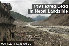 159 Feared Dead in Nepal Landslide