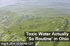 Toxic Water Actually 'So Routine' in Ohio