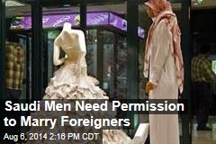 Saudi Men Need Permission to Marry Foreigners