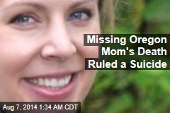 Missing Oregon Mom's Death Ruled a Suicide