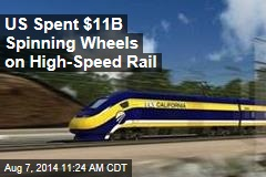 US Spent $11B Spinning Wheels on High-Speed Rail