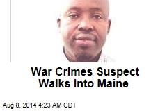 War Crimes Suspect Walks Into Maine