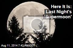 Here It Is: Last Night's 'Supermoon'