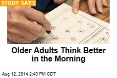 Older Adults Think Better in the Morning